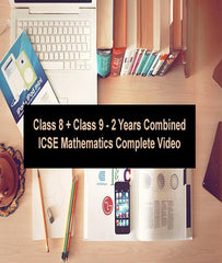 Class 8 + Class 9 - 2 Years Combined ICSE Mathematics Complete Video Classes By Mr. Sachin Gulati - Zeroinfy
