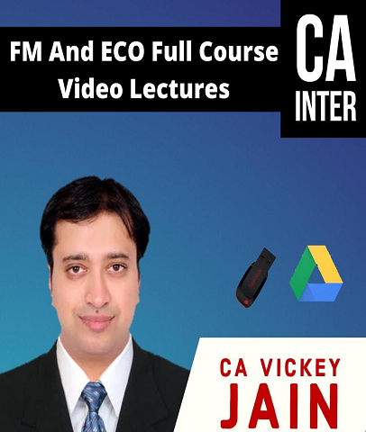 CA Inter FM And ECO Full Course Video Lectures By CA Vickey Jain - Zeroinfy