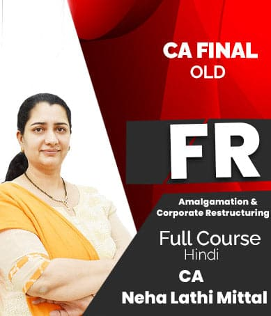 CA Final (Old)(FR) - Amalgamation & Corporate Restructuring Videos By Neha Lathi Mittal - Zeroinfy