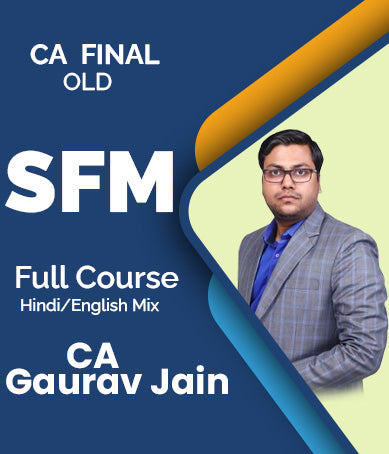 CA Final Strategic Financial Management Full Course Videos By Gaurav Jain (Old) - Zeroinfy