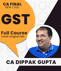 CA Final GST Only By Dippak Gupta (Old/New) - Zeroinfy