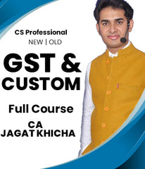 CS Professional GST and Custom Full Course Video Lectures by Jagat Khicha (Old/New) - Zeroinfy