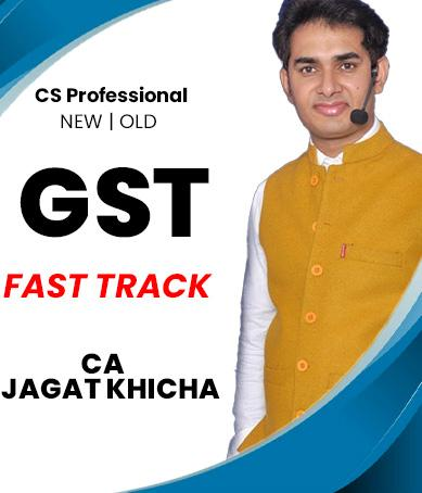 CS Professional GST Only Fast Track Course Video Lectures by Jagat Khicha (Old/New)