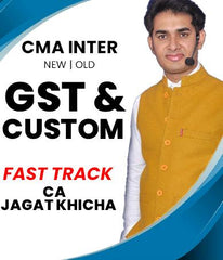 CMA Inter GST and Custom Fast Track Course Video Lectures by Jagat Khicha (Old/New)