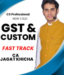 CS Professional GST and Custom Fast Track Course Video Lectures by Jagat Khicha (Old/New) - Zeroinfy