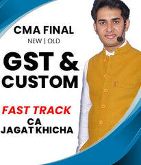 CMA Final GST and Custom Fast Track Course Video Lectures by Jagat Khicha (Old/New)