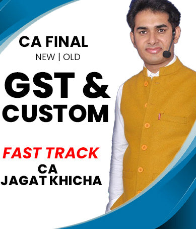 CA Final GST and Custom Fast Track Course Video Lectures by Jagat Khicha (Old/New)
