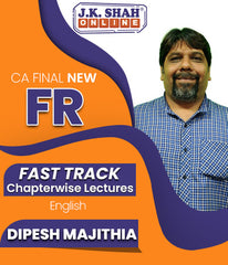 CA Final New Financial Reporting (FR) Fast Track Chapterwise Lectures By J.K.Shah Classes - Prof Dipesh Majithia - Zeroinfy