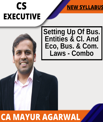 CS Exe. Setting Up Of Bus. Entities & Cl. And Eco, Bus. & Com. Laws Combo Full By Mayur Ag. (New) - Zeroinfy