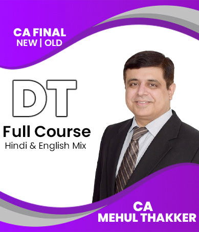 CA Final Direct Tax Full Course By CA Mehul Thakker For May 21 / Nov 21 - Zeroinfy