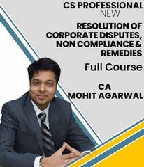 CS Professional Resolution of Corporate Disputes, Non Compliance and Remedies Full Course By CA Mohit Agarwal Media - Zeroinfy