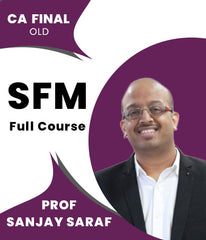 CA Final Old SFM Full Course Video Lectures By Prof Sanjay Saraf - Zeroinfy