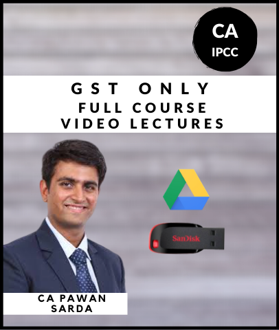 CA IPCC GST Only Full Course Video By Pawan Sarda (Old) - Zeroinfy