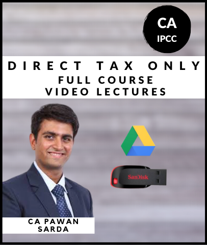 CA IPCC Direct Tax Only Full Course Video By Pawan Sarda (Old) - Zeroinfy
