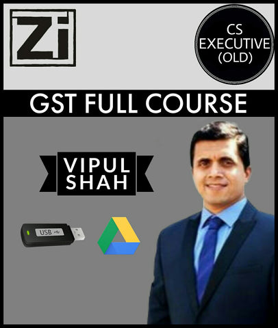 Cs Executive (Old) Gst Full Course Video Lectures By Vipul Shah - All Subjects