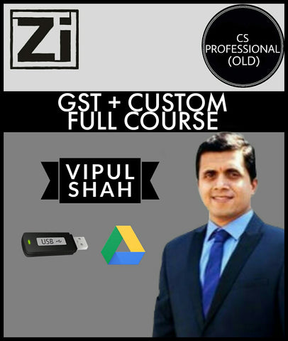 CS Professional (Old) GST + Custom Full Course Videos By Vipul Shah - Zeroinfy