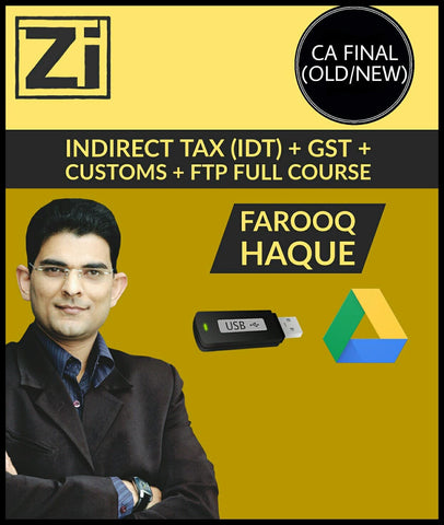 CA Final (Old/New) Indirect Tax (IDT) GST+Customs+FTP Videos By Farooq Haque - Zeroinfy