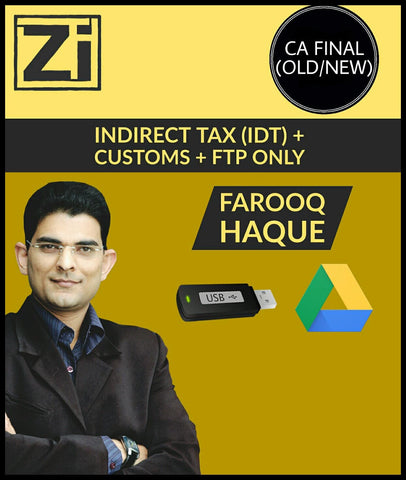 CA Final (Old/New) Indirect Tax (IDT) - Customs + FTP Only Videos By Farooq Haque - Zeroinfy