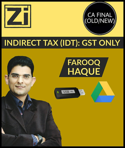 CA Final (Old/New) Indirect Tax (IDT) - GST Only Video Lectures By Farooq Haque - Zeroinfy