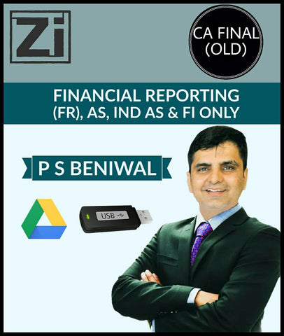 CA Final (Old) Financial Reporting (FR) AS, IND AS And FI Only Videos By P S Beniwal - Zeroinfy
