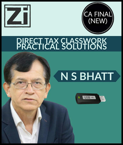 CA Final (New) Direct Tax Classwork Practical Solutions Videos By NS Bhatt - Zeroinfy