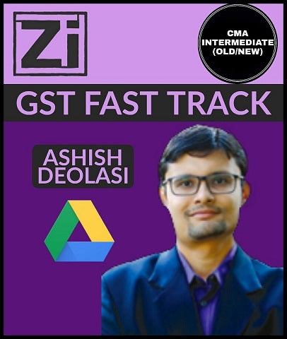 Cma Intermediate (Old/new) Gst Fast Track Video Lectures By Ashish Deolasi - All Subjects