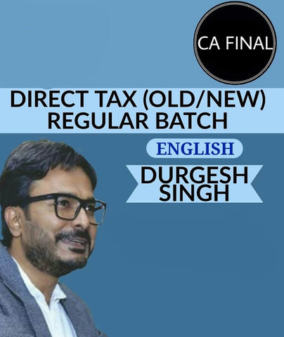 CA Final Direct Tax Full Course in English by Durgesh Singh (Old/New) - Zeroinfy