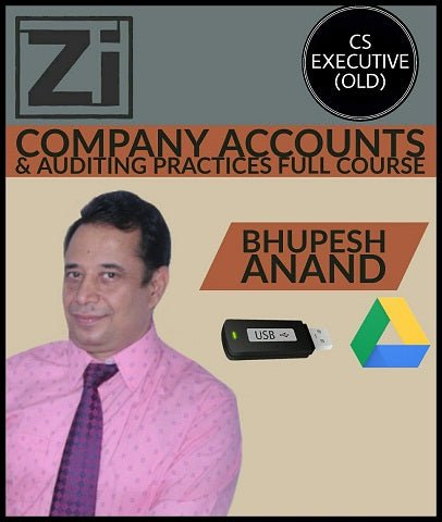 CS Executive (Old) Company Accounts Auditing Full Video Lectures By Bhupesh Anand - Zeroinfy