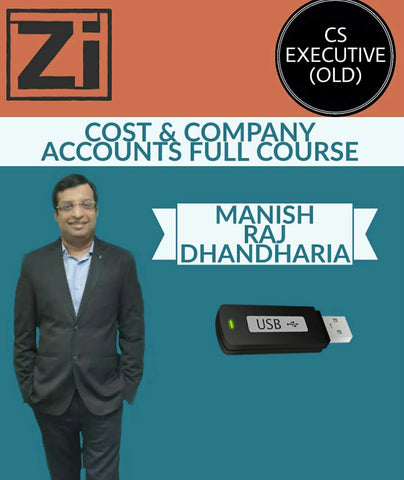CS Executive (Old) Syllabus Cost and Co.Accounts Full Course By Manish Raj Dhandharia - Zeroinfy