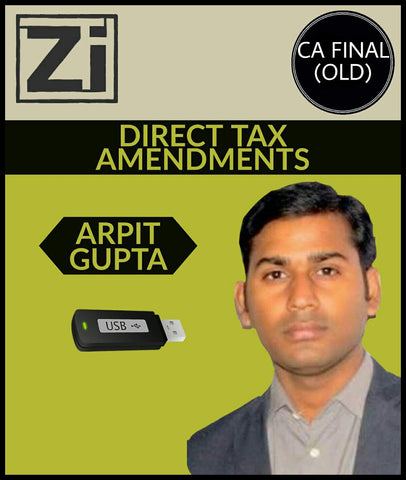 CA Final (Old) Direct Tax (DT) Amendments Video Lectures by CA Arpit Gupta - Zeroinfy