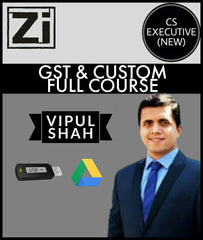 CS Executive (New) GST And Custom Full Course Video Lectures By Vipul Shah - Zeroinfy