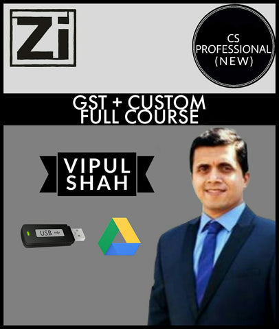 CS Professional (New) GST + Custom Full Course Videos By Vipul Shah - Zeroinfy