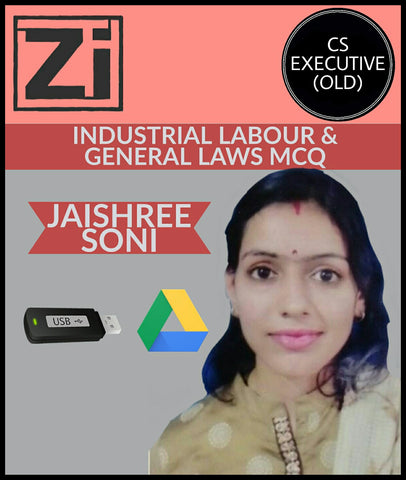 CS Executive (Old) Industrial Labour & General Laws MCQ Based Videos By Jaishree Soni - Zeroinfy