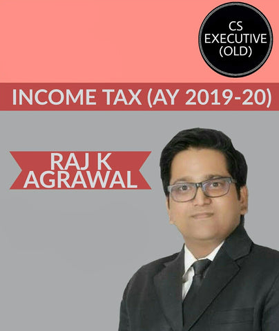 CS Executive (Old) Income Tax (AY 2020-21) By Raj K Agrawal - Zeroinfy