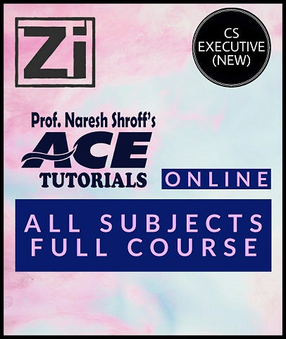 CS Executive (New) ALL Subject Full Course Video Lectures By ACE Tutorials - Zeroinfy