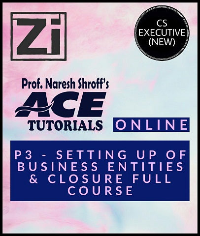 CS Executive (New) Paper 3 Setting up of Business Entities Full Course Videos By ACE Tutorials - Zeroinfy