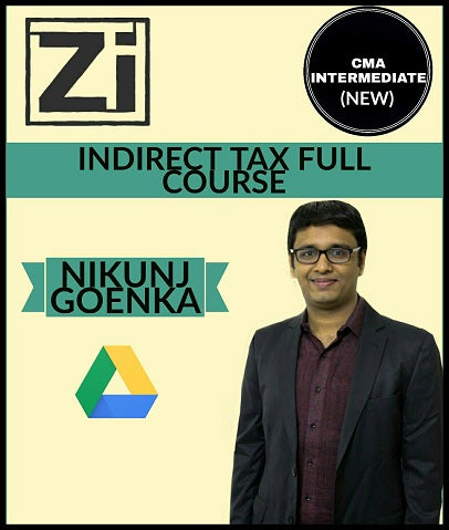 CMA Inter Indirect Tax ( New) Full Course Video Lectures By Nikunj Goenka