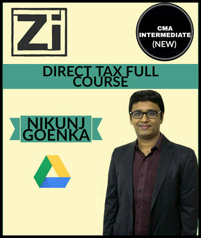CMA Inter Direct Tax (New) Full Course Video Lectures By Nikunj Goenka - Zeroinfy