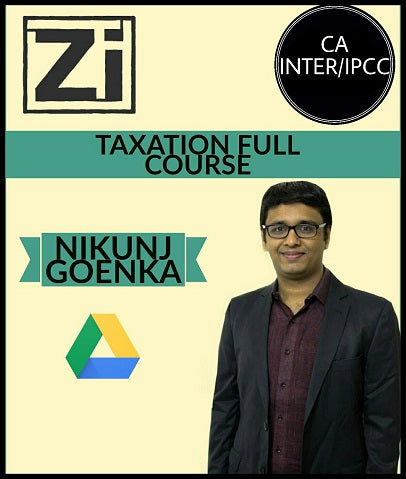 CA Inter Taxation (Old / New) Full Course Video Lectures By Nikunj Goenka - Zeroinfy