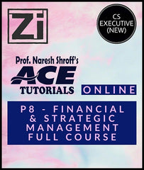CS Executive (New) Paper 8 Financial & Strategic Full Course Lectures By ACE Tutorials - Zeroinfy