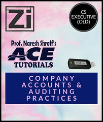 CS Executive (Old) Paper 5 Company Accounts And Auditing Practices By ACE Tutorials - Zeroinfy