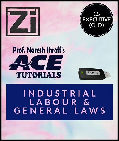 CS Executive (Old) Paper 7 Industrial Labour and General Laws By ACE Tutorials - Zeroinfy