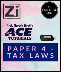 CS Executive (old) Paper 4- Tax Laws  By ACE Tutorials - Zeroinfy