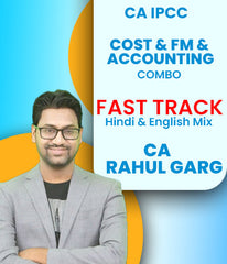 CA IPCC Cost and FM and Accounting Combo Fast Track By CA Rahul Garg (Old) - Zeroinfy