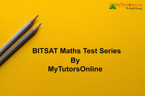 BITSAT Maths Test Series By MyTutorsOnline