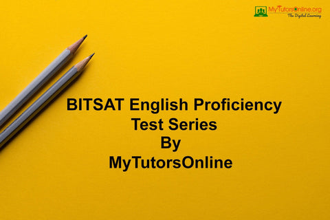 BITSAT English Proficiency Test Series By MyTutorsOnline
