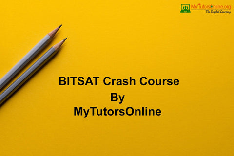 BITSAT Crash Course By MyTutorsOnline
