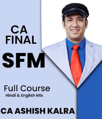 CA Final (New) SFM Full Course By Ashish Kalra - Zeroinfy