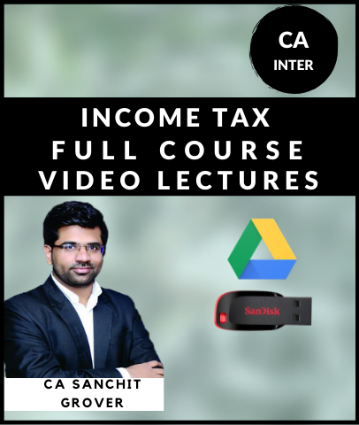 CA Inter Income Tax Full Course By CA Sanchit Grover - Zeroinfy