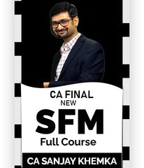 CA Final Strategic Financial Management Full Course Video Lectures By Sanjay Khemka (New) - Zeroinfy